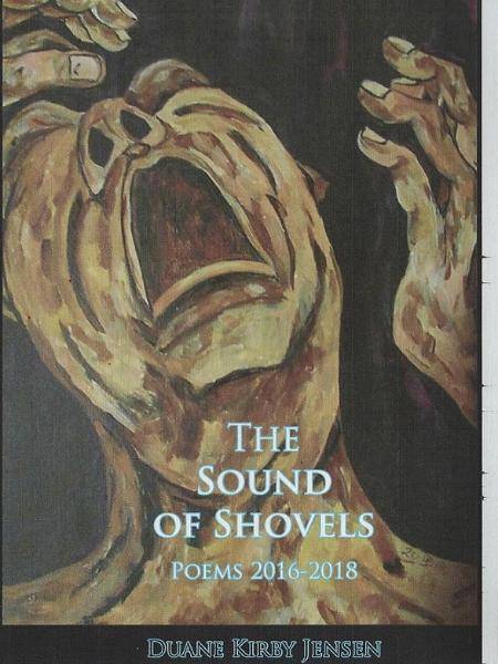 The Sound of Shovels: Poems 2016-2018