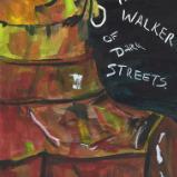 The Walker of dark Streets.